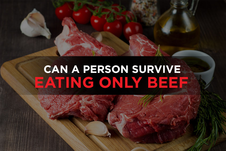 Can a Person Survive Eating Only Beef Featured Image